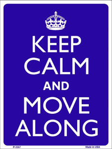 Keep Calm Move Along Wholesale Metal Novelty Parking Sign P-2247