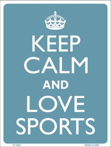 Keep Calm Love Sports Wholesale Metal Novelty Parking Sign P-2248