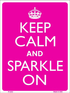Keep Calm Sparkle On Wholesale Metal Novelty Parking Sign P-2252