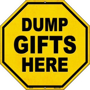 Dump Gifts Here Wholesale Novelty Metal Stop Sign BS-475