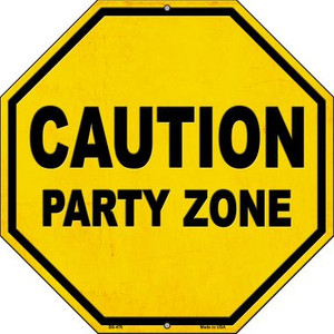 Caution Party Zone Wholesale Novelty Metal Stop Sign BS-476