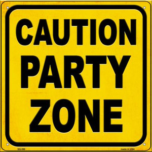 Caution Party Zone Wholesale Novelty Metal Square Sign SQ-598