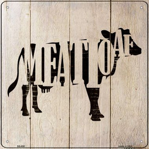 Cows Make Meatloaf Wholesale Novelty Metal Square Sign SQ-650