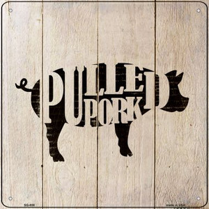 Pigs Make Pulled Pork Wholesale Novelty Metal Square Sign SQ-656