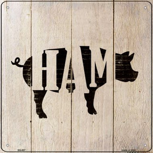 Pigs Make Ham Wholesale Novelty Metal Square Sign SQ-657