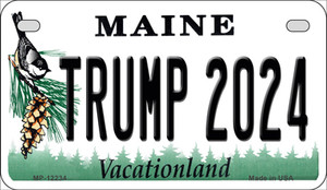 Trump 2024 Maine Wholesale Novelty Metal Motorcycle Plate MP-12234
