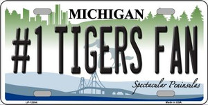 Number 1 Tigers Fan Michigan Wholesale Novelty Metal License Plate LP-12264