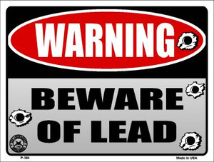 Beware of Lead Wholesale Metal Novelty Parking Sign P-384