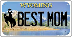 Best Mom Wyoming Wholesale Novelty Metal Bicycle Plate BP-10560