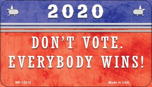 Dont Vote Everyone Wins 2020 Wholesale Novelty Metal Motorcycle Plate MP-12272
