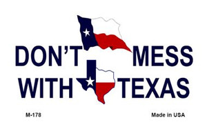 Dont Mess With Texas Wholesale Novelty Metal Magnet M-178