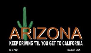 Arizona Keep Driving Wholesale Novelty Metal Magnet M-3732