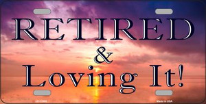 Retired and Loving It Wholesale Novelty Metal License Plate LP-11909