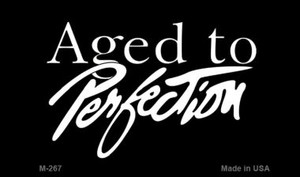 Age to Perfection Wholesale Novelty Metal Magnet M-267