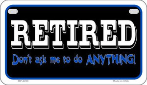 Retired Dont Ask Wholesale Novelty Metal Motorcycle Plate MP-4280