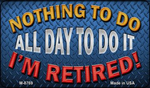 All Day To Do It Wholesale Novelty Metal Magnet M-8769