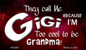 They Call Me Gigi Wholesale Novelty Metal Magnet M-8296