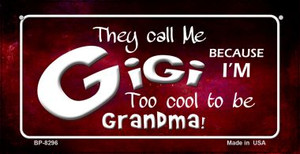 They Call Me Gigi Wholesale Novelty Metal Bicycle Plate BP-8296