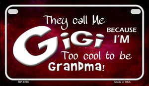 They Call Me Gigi Wholesale Novelty Metal Motorcycle Plate MP-8296