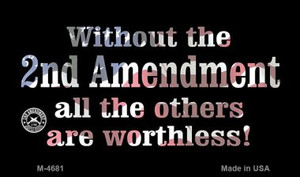 Without The 2nd Amendment Wholesale Novelty Metal Magnet M-4681
