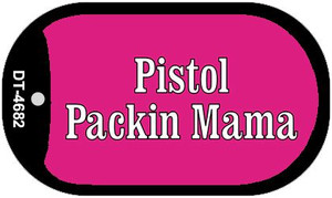 Pistol Packin Mama Wholesale Novelty Metal Dog Tag Necklace DT-4682