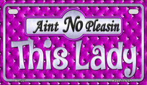 Aint No Pleasing This Lady Wholesale Novelty Metal Motorcycle Plate MP-301
