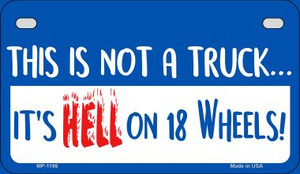 Hell On 18 Wheels Wholesale Novelty Metal Motorcycle Plate MP-1196