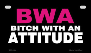 Bitch with an Attitude Wholesale Novelty Metal Motorcycle Plate MP-364