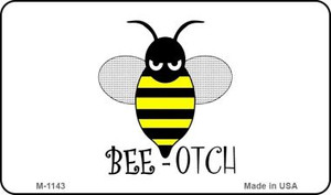 Bee-Otch Wholesale Novelty Metal Magnet M-1143