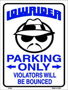Lower Rider Parking Wholesale Metal Novelty Parking Sign P-628