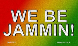 We Be Jammin Wholesale Novelty Metal Magnet M-11763