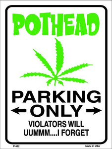 Pothead Parking Only Wholesale Metal Novelty Parking Sign P-662