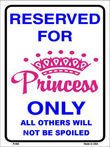 Reserved for Princess Wholesale Metal Novelty Parking Sign P-664