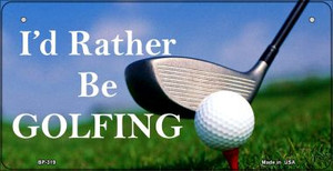 Id Rather Be Golfing Wholesale Novelty Metal Bicycle Plate BP-319