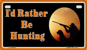 Id Rather Be Hunting Wholesale Novelty Metal Motorcycle Plate MP-300