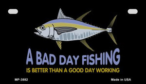 A Bad Day Fishing Wholesale Novelty Metal Motorcycle Plate MP-3882