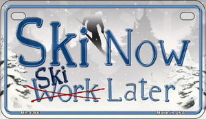 Ski Now and Later Wholesale Novelty Metal Motorcycle Plate MP-8366