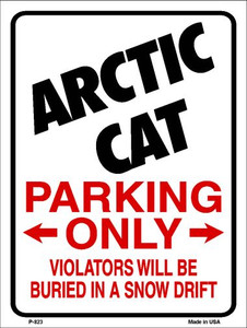 Arctic Cat Parking Only Wholesale Metal Novelty Parking Sign P-823