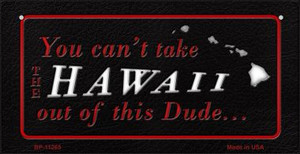 Hawaii Dude Wholesale Novelty Metal Bicycle Plate BP-11265