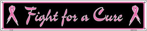 Fight For a Cure Wholesale Novelty Metal Street Sign ST-1297