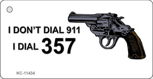 I Dont Dial 911 Wholesale Novelty Metal Key Chain KC-11434