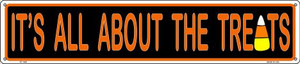 Its All About the Treats Wholesale Novelty Metal Street Sign ST-1309
