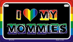 Love My Mommies Rainbow  Wholesale Novelty Metal Motorcycle Plate MP-4735
