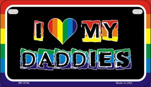 Love My Daddies Rainbow Wholesale Novelty Metal Motorcycle Plate MP-4736