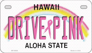 Drive Pink Hawaii Wholesale Novelty Metal Motorcycle Plate MP-9646
