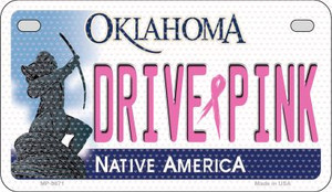 Drive Pink Oklahoma Wholesale Novelty Metal Motorcycle Plate MP-9671