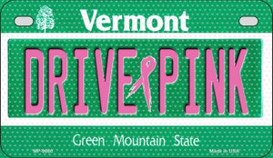 Drive Pink Vermont Wholesale Novelty Metal Motorcycle Plate MP-9680