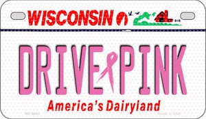 Drive Pink Wisconsin Wholesale Novelty Metal Motorcycle Plate MP-9684