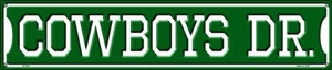 Cowboys Dr Wholesale Novelty Metal Street Sign ST-954