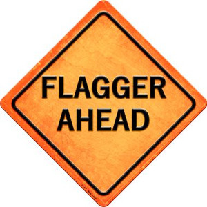 Flagger Ahead Wholesale Novelty Metal Crossing Sign CX-377